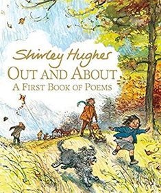 Amazon.com: Out and About: A First Book of Poems (9780763676445): Shirley Hughes: Books Book Of Poems, Poetry Books, Shirley Hughes, Collection Of Poems, Book People, Thing 1, Chapter Books, Children's Literature, Children's Book Illustration