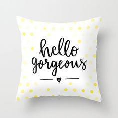 Hello Gorgeous Throw Pillow – BySamantha