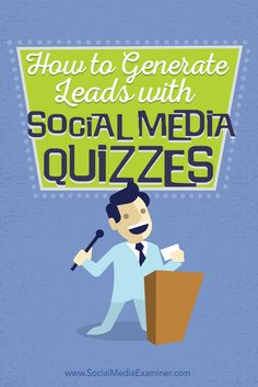 Do you want to generate more leads?  Quizzes are a great way to engage your audience, gather feedback and build your email list.  In this article you'll discover how to create social media quizzes that generate leads. Via @smexaminer.
