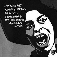 Black History in Its Own Words — Angela Davis — The Nib — Medium Black History Quotes, Black History Facts, Black Quotes, Black Power, Activist Art, Black Panther Party, By Any Means Necessary, Desenho Tattoo, Empowerment Quotes