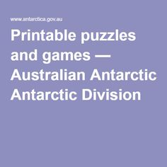 Antartica - Printable puzzles and games — Australian Antarctic Division