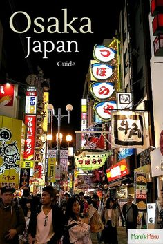 Osaka Guide, #Japan - tips and recommendations for your next holiday!