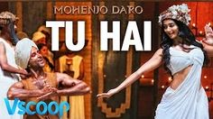"Watch New Brand Song 'TU HAI' Movie ""Mohenjo Daro"" #VSCOOP -  #bollywood #songs #hrithikroshan"