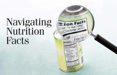From Our Dietitian:  Navigating Nutrition Facts