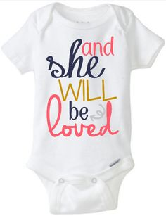 And She Will Be Loved Onesie Baby Girl Toddler Tshirt Modern Arrow Chic by JustSouthernDzignz