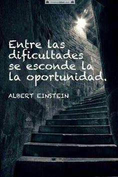 Entre las dificultades se esconde la oportunidad.