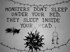 Monsters.....This reminds me part of a Metallica lyric From Enter Sandman