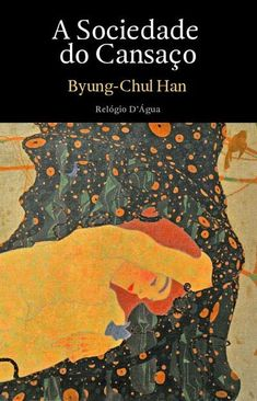 A Sociedade do Cansaço, Byung-Chul Han - Livro - Bertrand Reading Lists, Book Lists, Book Recommendations, Book Lovers, Third Eye, The Book, Books To Read, Literature, Mindfulness