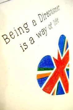 """Being a Directioner is a way of life""....... of course it is ♥"