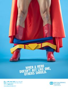 When a hero doesn't act like one, others should. Advertising Agency: Jotabequ GREY, San José, Costa Rica Creative Directors: Nicolás Schumacher, R