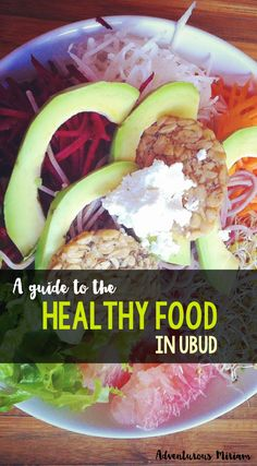 A guide to the healthy food in Ubud, Bali. Get a list of the best restaurants in town and the must-try dishes