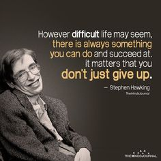 Top 22 Stephen Hawking Quotes and Lessons That Will Inspire You To Think Bigger and Never Get Discouraged In Life Wisdom Quotes, Quotes To Live By, Me Quotes, Motivational Quotes, Inspirational Quotes, Stephen Hawking Frases, Affirmations, Success Quotes, Career Quotes