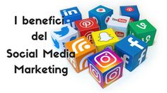 I benefici del Social Media Marketing