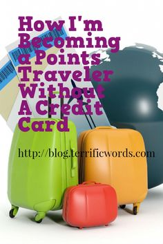 Others may say you need to have a credit card to be a points traveler. I'm trying to avoid the plastic completely. Join me...