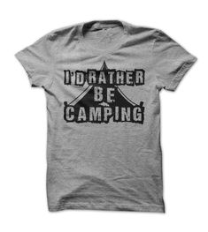View images & photos of Id Rather Be Camping t-shirts & hoodies