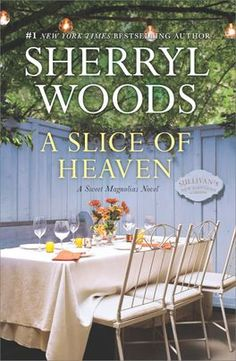 """Read """"A Slice of Heaven A Novel"""" by Sherryl Woods available from Rakuten Kobo. **The Sweet Magnolias is now a Netflix Original Series! From New York Times **Bestselling Author Sherryl Woods Retu. Magnolia Book, Sweet Magnolia, Date, Sherryl Woods Books, Heaven Book, Bloom Book, New Roots, Meant To Be Together, Book Images"""