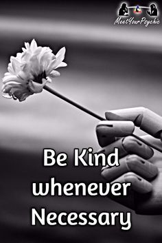 Be Kind whenever Necessary Psychic Phone Reading 8779877792 #psychic #love #follow #nature #beautiful #meetyourpsychic https://meetyourpsychic.com/welcome1