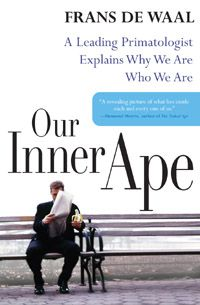 Our Inner Ape: De Waal explores the altruistic and power hungry impulses within humanity