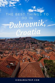 This vibrant city on the Adriatic welcomes visitors with open arms. If you haven't been, you'll want to visit after reading the best things to do in Dubrovnik, Croatia. - Kids Are A Trip
