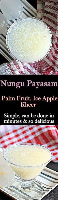 Nungu Payasam, Palm Fruit ( Ice Apple ) Kheer, so simple and so delicious..