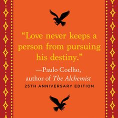 10 Life-changing lessons from Paulo Coelho's THE ALCHEMIST  http://www.oprah.com/quote/Paulo-Coelho-Quote-on-Destiny