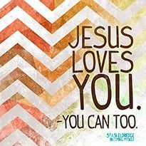 Jesus Loves You. You can too.