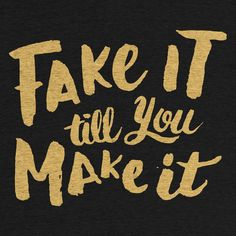Fake It Till You Make It by Judson Collier