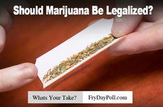 Should #Marijuana Be Legalized?