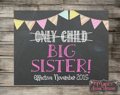 Printable Pregnancy Announcement - Chalkboard Photo Prop - Only Child - Big Sister / Baby Reveal Sign