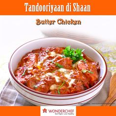 Murg Makhani a famous Punjabi Delicacy by Chef Sanjeev Kapoor !!  Find the recipe at: http://wonderchef.in/blog/?p=464
