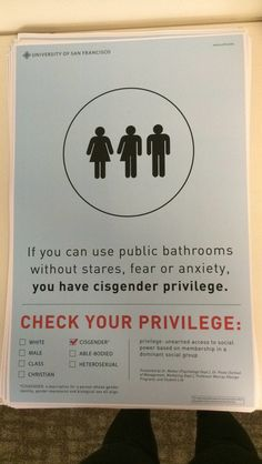 If you can use public bathrooms without stares, fear or anxiety, you have cisgender privilege. Check your privilege.
