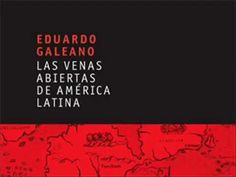 Eduardo Galeano -Las venas Abiertas de América Latina  (1.971) - Parte I...