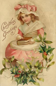 """Little girl in pink, holding Bible. Holly and mistletoe. """"Christmas Greetings"""" postcard."""