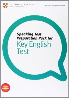 Speaking test preparation pack for Key English Test : [Teacher support]. University of Cambridge, ESOL Examinations, 2010 English Exam, English Fun, English Book, English Study, Learn English, English Speaking Skills, English Reading, Teaching English, English Grammar Worksheets
