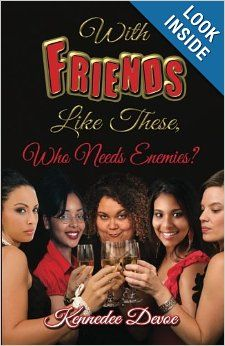 "DJ Gatsby Book Club Book Review: Kennedee Devoe ""With Friends Like These, Who Needs Enemies ?"""