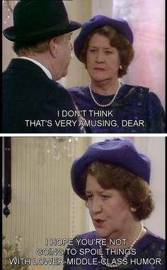 Keeping Up Appearances. Hyacinth, Richard. I don't think that's very amusing, dear. I hope you're not going to spoil things with lower-middle class humor.
