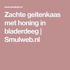 Zachte geitenkaas met honing in bladerdeeg | Smulweb.nl