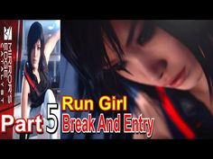 Break And Entry Mirrors Edge Catalyst Part 5 Walkthrough Gameplay Live Commentary - YouTube