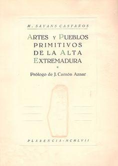 BIBLIOTECA VIRTUAL EXTREMEÑA - La cultura de Extremadura en la red: Artes y pueblos primitivos de la Alta Extremadura ...