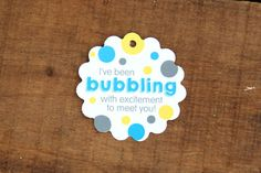 I've Been Bubbling with Excitement to Meet You Tags, Perfect for Baby Showers, Bubbles, Polka Dots, Baby Shower Tags, 1st Day, Wine Bottle Labels, Maybe One Day, Retirement Parties, Meet You, Card Stock, Bubbles, Polka Dots