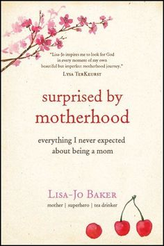 Surprised by Motherhood: Everything I Never Expected about Being a Mom, http://www.amazon.com/dp/1414387857/ref=cm_sw_r_pi_awdm_vq8jtb13XAAF4