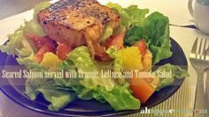 This Friday night Seared Salmon served with Orange, Lettuce and Tomato Salad