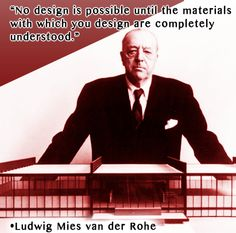 """No design is possible until the materials with which you design are completely understood."" -Ludwig Mies van der Rohe  www.InteriorsBYMI.com  #InteriorDesign #InspirationalPosters #Design"
