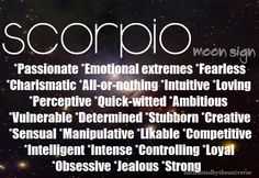 Scorpio Moon traits. Pretty much sums it up ;)