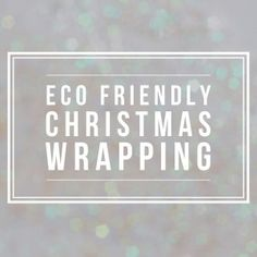 Eco friendly Christmas wrapping