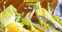 Smoked Corn on the Cob + Video Summer Recipes, New Recipes, Favorite Recipes, Smoked Chicken Quarters, Chicken Quarter Recipes, Baked Beans With Bacon, The Slow Roasted Italian, Smoking Recipes, Corn On Cob