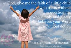 Give me faith of a child