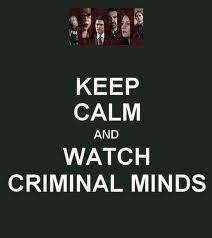 Watch Criminal Minds...favorite show