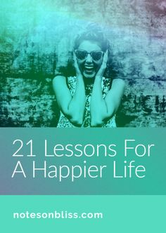 21 Lessons for a Happier Life