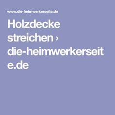 Holzdecke Streichen U203a Die Heimwerkerseite.de